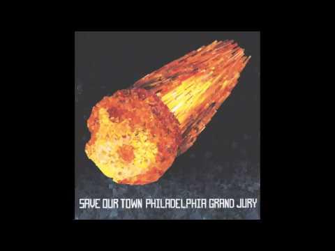 Philadelphia Grand Jury - Save Our Town