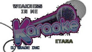 Etana   Weakness In Me, Demo (LYRICS)