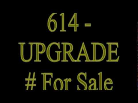 VANITY # For Sale ----- 614-UPGRADE ----- plus website and MORE....... ohio number bar for sale