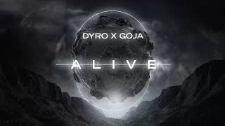 Video Dyro X Goja - Alive download MP3, 3GP, MP4, WEBM, AVI, FLV September 2018