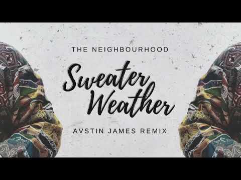 The Neighbourhood  Sweater Weather AVSTIN JAMES Remix