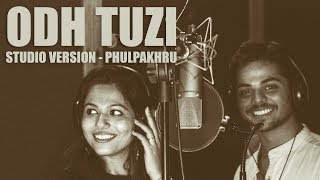 Odh Tuzi - Studio Version - Video - Phulpakhru - NotMarried Films