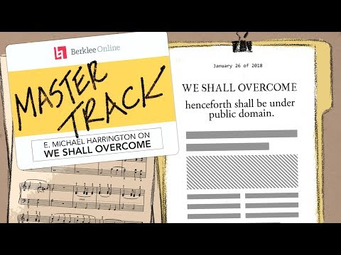 """""""We Shall Overcome"""": E. Michael Harrington On Freeing A Civil Rights Song To Public Domain 