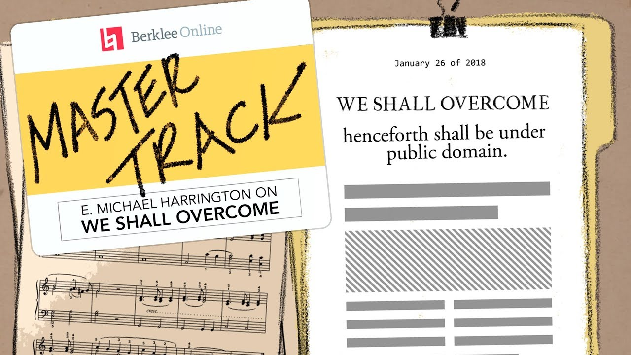 """We Shall Overcome"": E  Michael Harrington on Freeing a Civil Rights Song  to Public Domain 