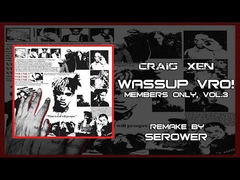 CRAIG XEN - WASSUP VRO! INSTRUMENTAL (PROD.SEROWER)
