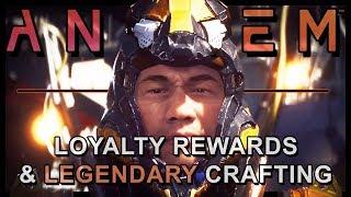 Anthem New Info  Loyalty Rewards Crafting Balance  More