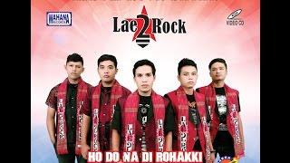 Lae 2 Rock - Ho Do Na Dirohakki