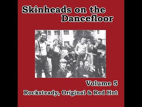 Various Artists - Skinheads on the Dancefloor Vol. 5: Rocksteady, Original & Red Hot (Spirit of ...