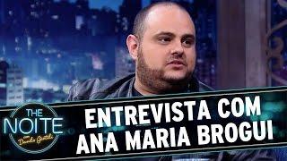 The Noite (26/07/16) - Entrevista com Ana Maria Brogui (Caio Novaes)