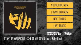 Stanton Warriors - Shoot Me Down (feat. Ruby Goe)