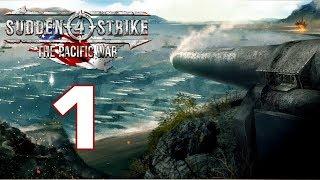 Прохождение Sudden Strike 4 - The Pacific War #1 - Битва за остров Уэйк [Япония]