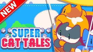 Super Cat Tales CATS CLIMBING UP VERTICAL WALLS!! | New Cat Adventure Game (IOS / ANDROID)