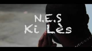 N.E.S - Ki lès ( H2LFilms & AUPIREDESK )