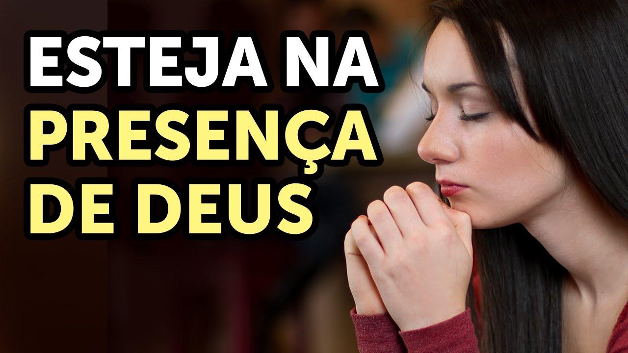 A importância de estar na presença de Deus