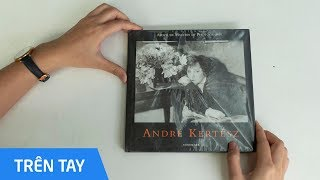 [Trên tay sách ảnh]  Tuyển tập ảnh của NAG Andre Kertesz