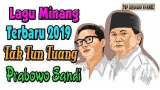 Lagu Minang Terbaru 2019 Tak Tun Tuang Versi Prabowo Sandi Paling Mantap