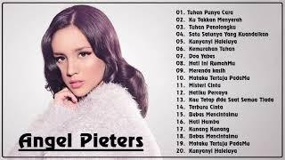 Best Of Angel Pieters Full Album - Lagu Rohani Pilihan Terbaik 2020