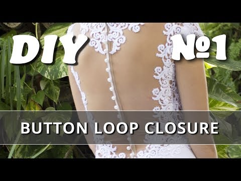 Button Loop Closure for Wedding Dress DIY. Part 1