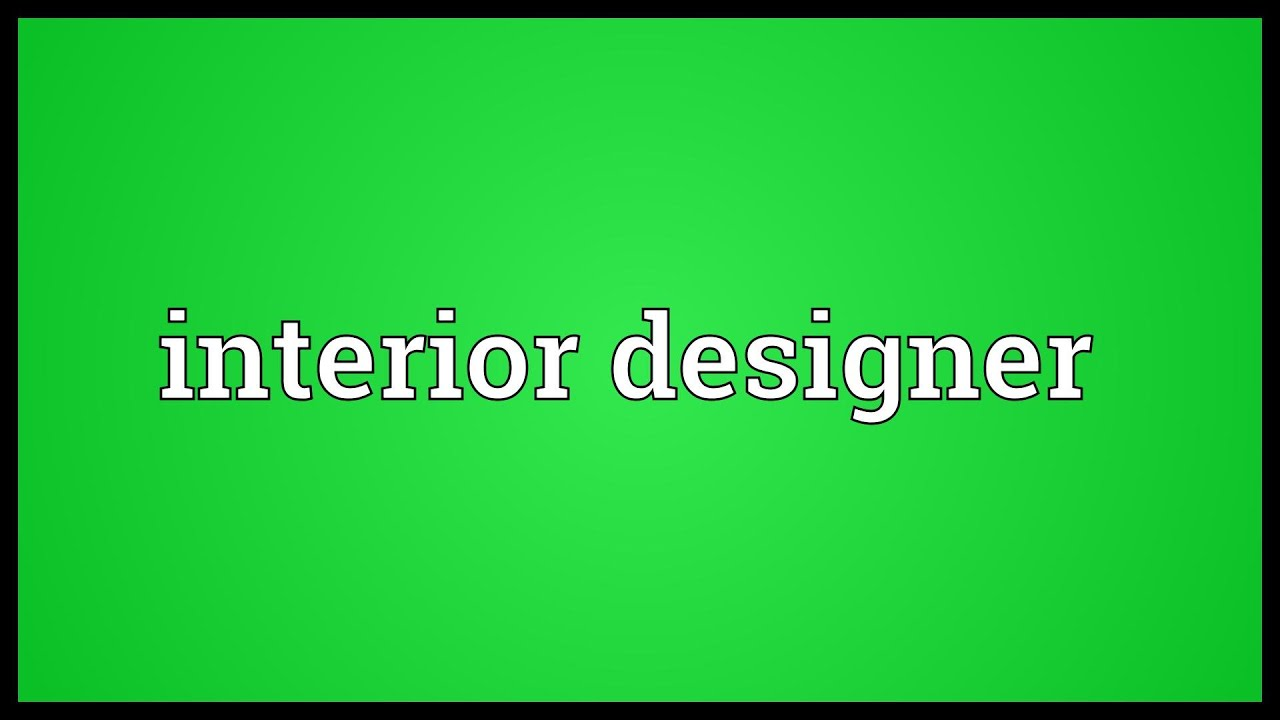 Interior Designer Meaning