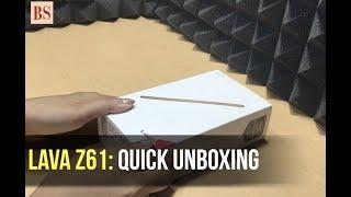 Lava Z61: Quick unboxing