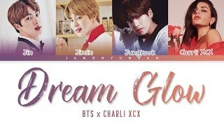 Gambar cover BTS x Charli XCX - DREAM GLOW (BTS WORLD OST Part 1) 「Color Coded Lyrics_Han/Rom/Eng」