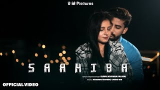 SAAHIBA | Ujjwal | Official Video | 2020