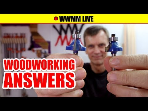 🔴 Answering Every Woodworking Question Ever | WWMM LIVE