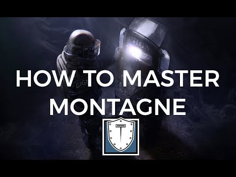 How to Master Montagne (Rainbow Six Siege Advanced Guide)