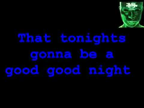 I Gotta Feeling Black Eyed Peas (Tonights gonna be a good night) with lyrics on screen