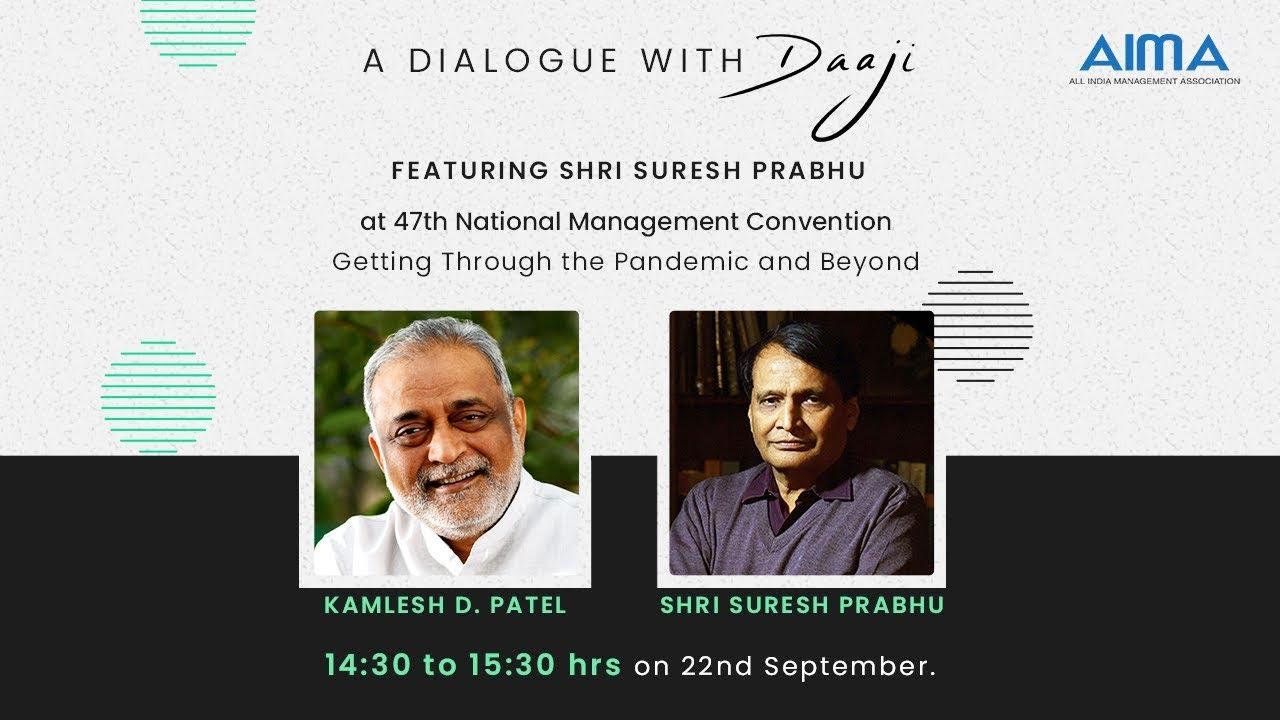 47th National Management Conclave | Daaji & Shri Suresh Prabhu | 22 Sept 2020 | 2.30 pm IST