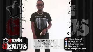 Busy Signal - Winner [Body Groovin Riddim] March 2015