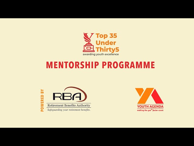 PART 1  | Top35 Under 35 Mentorship Program     ||     Powered By Retirement Benefit Authority (RBA)
