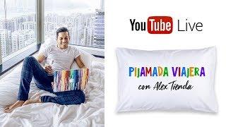 Pijamada Viajera con Alex Tienda | EN VIVO