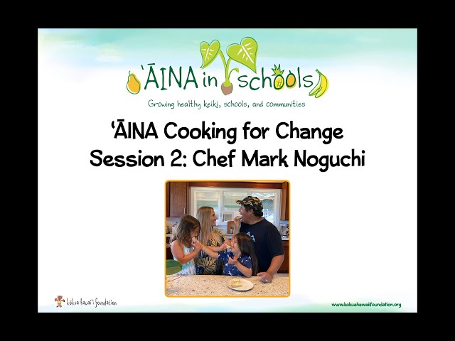 ʻĀINA Cooking For Change Session 2 Chef Mark Noguchi