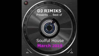 DJ Rimiks - Best of Soulful House 2019 (March)