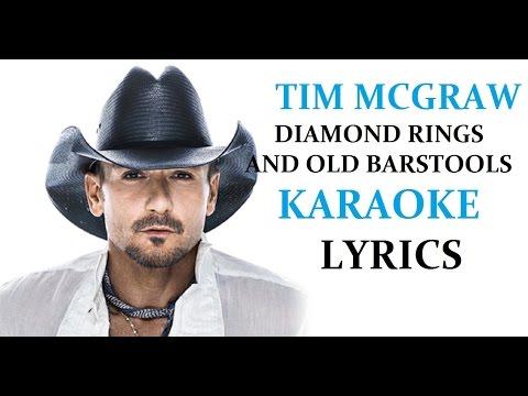 TIM MCGRAW - DIAMOND RINGS AND OLD BARSTOOLS KARAOKE VERSION LYRICS