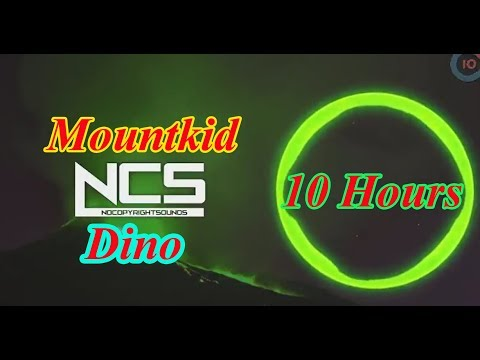 Mountkid -  Dino 【NCS RELEASE】 【10 HOURS】