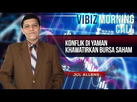Konflik Di Yaman Khawatirkan Bursa Saham, Vibiznews 26 Maret 2015