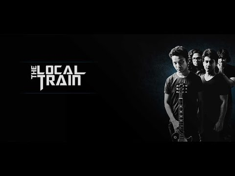 THE LOCAL TRAIN  Amazing new song