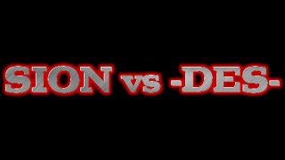 SION vs -DES- (by Pornk)