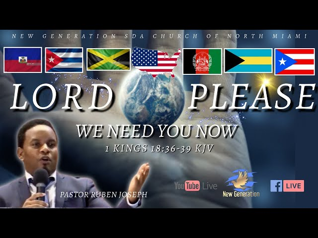 August 21st, 2021   Lord Please, We Need You Now   Pastor Ruben Joseph   1 Kings 18:36-39  KJV  