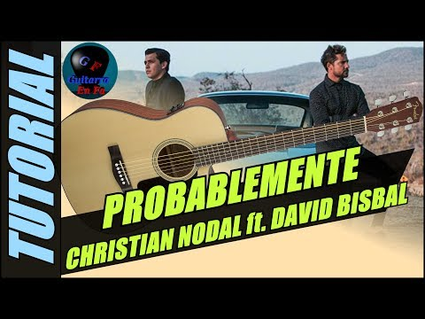 Cómo tocar Probablemente en guitarra - Christian Nodal ft. David Bisbal - (TUTORIAL) Temporada 2.