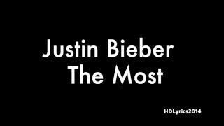 Justin Bieber - The Most Lyrics
