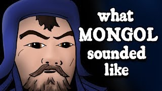 What Genghis Khan's Mongolian Sounded Like - and how we know