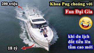 Khoa Pug x Fan Đại Gia  Siêu Du Thuyền Quẩy Tưng Bừng Giữa Vịnh Hạ Long  Đẳng Cấp Du Lịch Private!