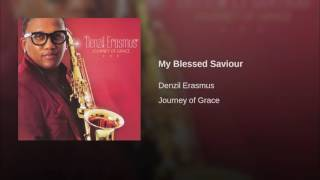 Denzil Erasmus My Blessed Saviour