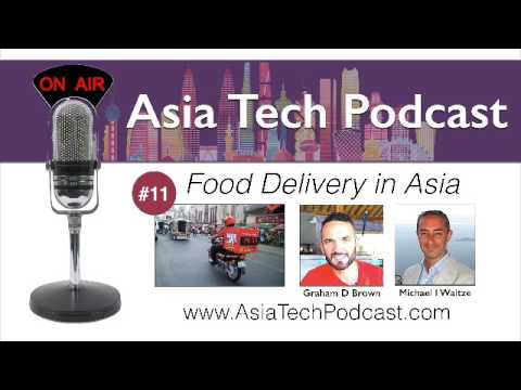 ATP 11 | Food delivery startups in Asia | AsiaTechPodcast.com