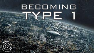 Becoming a Kardashev Type I Civilization