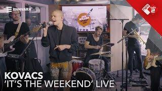 Kovacs - 'It's The Weekend' Live @ Jan-Willem Start Op