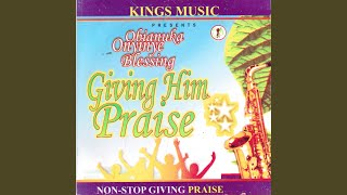 Giving Him Praise (Part 1)